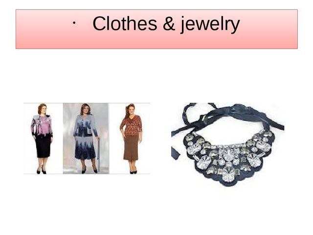 Clothes & jewelry