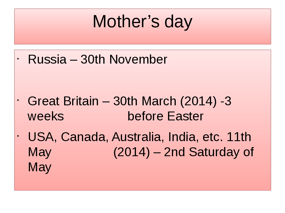 Mother's day Russia – 30th November Great Britain – 30th March (2014) -3 week...