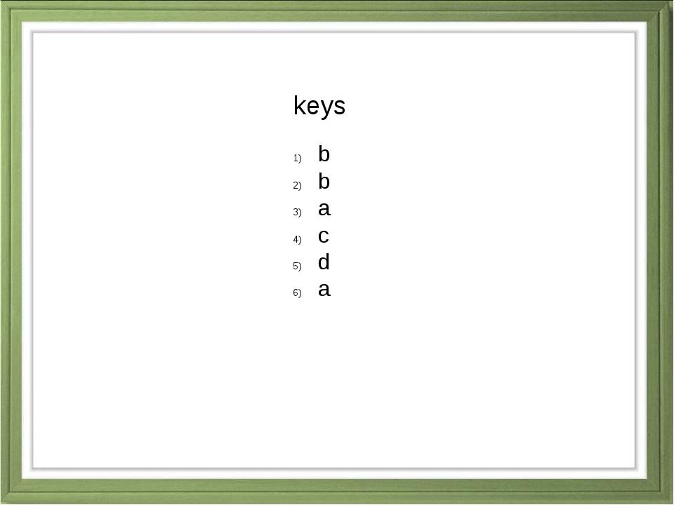 keys b b a c d a