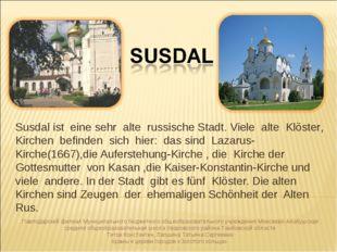 Susdal ist eine sehr alte russische Stadt. Viele alte Klöster, Kirchen befind