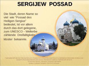 """SERGIJEW POSSAD Die Stadt, deren Name so viel wie """"Possad des Heiligen Sergiu"""