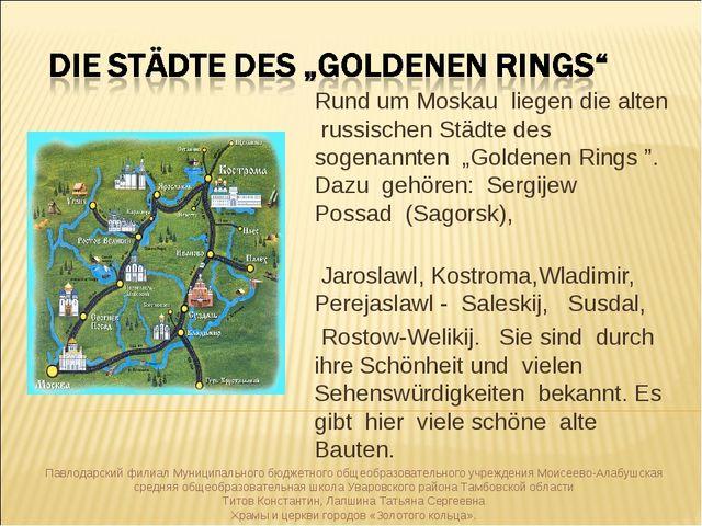 """Rund um Moskau liegen die alten russischen Städte des sogenannten """"Goldenen R..."""
