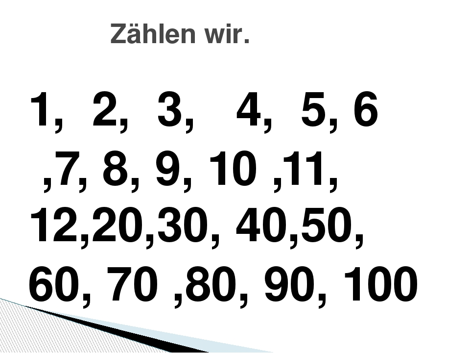 1, 2, 3, 4, 5, 6 ,7, 8, 9, 10 ,11, 12,20,30, 40,50, 60, 70 ,80, 90, 100 Zähle...