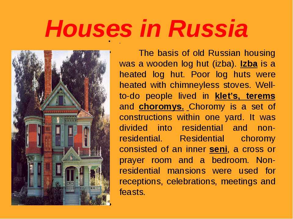 Houses in Russia . The basis of old Russian housing was a wooden log hut (izb...