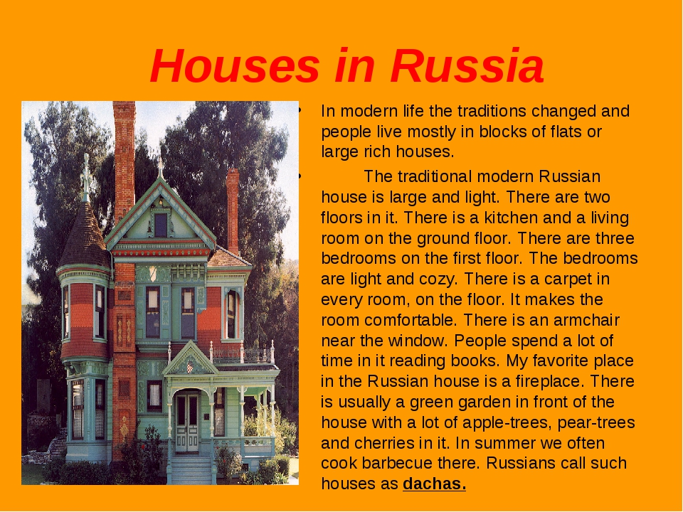Houses in Russia In modern life the traditions changed and people live mostl...