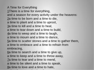 A Time for Everything 1There is a time for everything, and a season for ever
