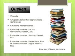 Quellen: Wikipedia; www.poster.de/kunstler-biografie/rosina-wachtmeister www.
