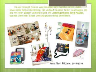 Heute verkauft Rosina Wachtmeister ihre Kunst in ihrem Laden sowie über eine