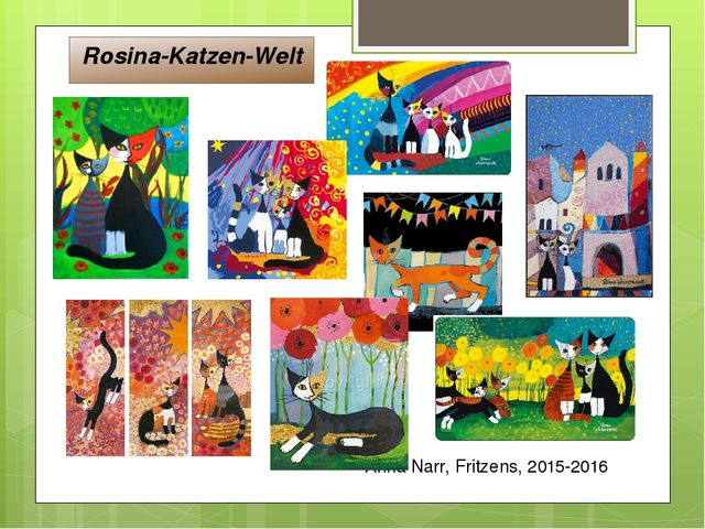 Rosina-Katzen-Welt Anna Narr, Fritzens, 2015-2016