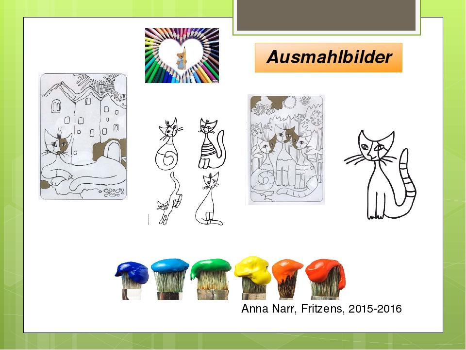Anna Narr, Fritzens, 2015-2016 Ausmahlbilder