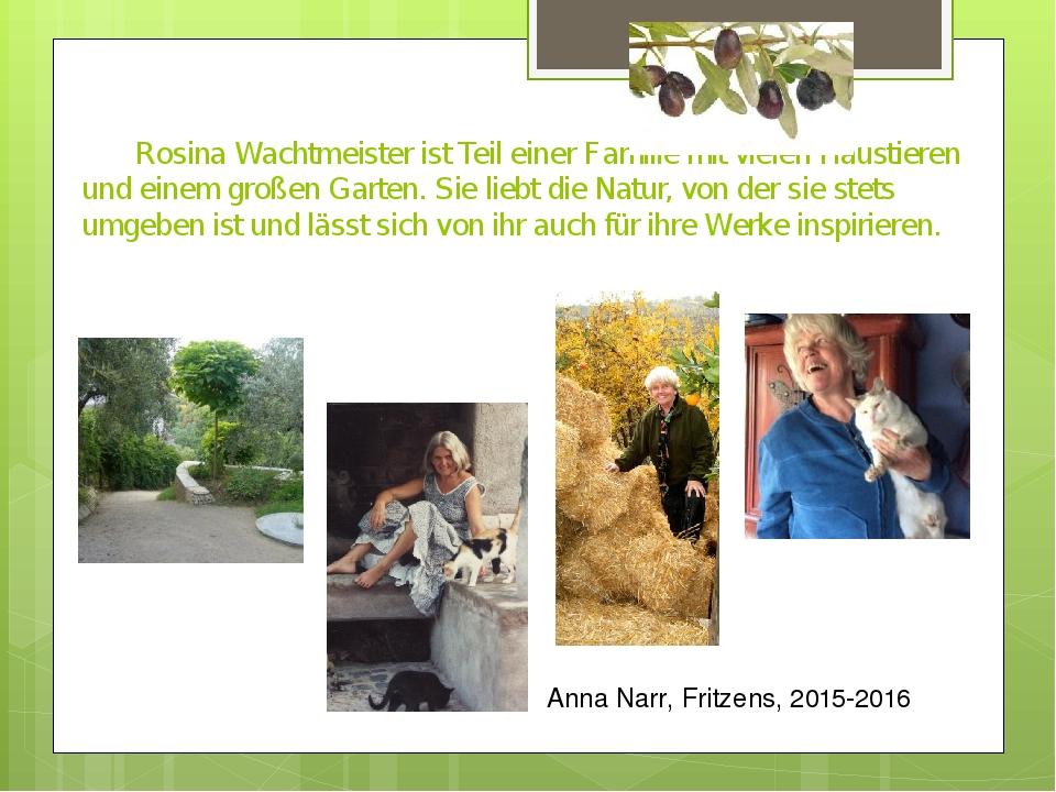Rosina Wachtmeister ist Teil einer Familie mit vielen Haustieren und einem g...