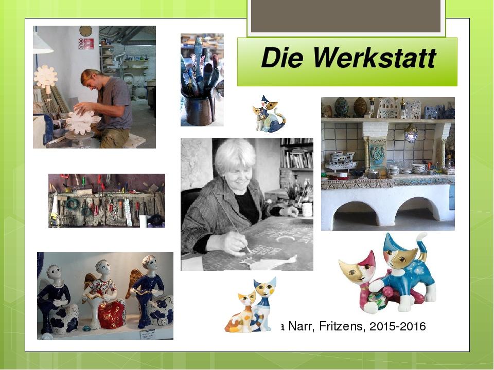 Die Werkstatt Anna Narr, Fritzens, 2015-2016