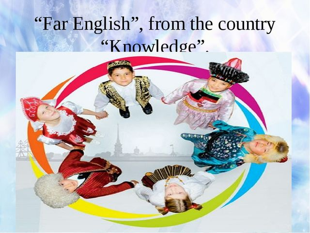 """""""Far English"""", from the country """"Knowledge""""."""