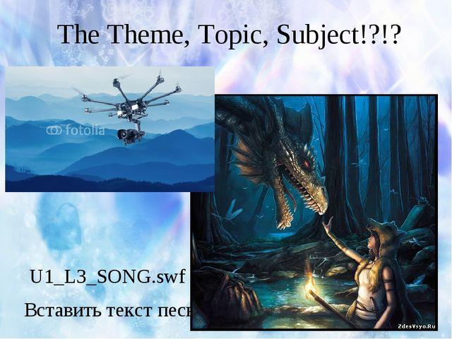 The Theme, Topic, Subject!?!? Картинки о дружбе U1_L3_SONG.swf Вставить текс...