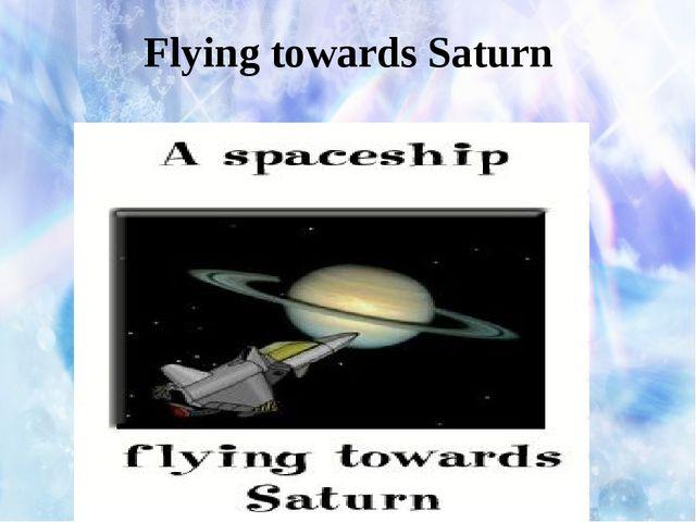 Flying towards Saturn