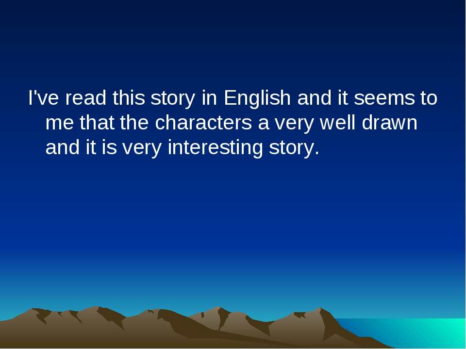 I've read this story in English and it seems to me that the characters a very...