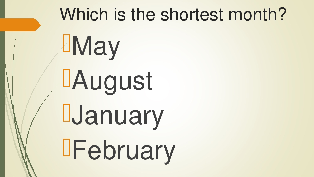 Which is the shortest month? May August January February