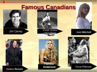 Oscar Peterson Famous Canadians Pamela Anderson Jim Carrey Joseph Jacques Om