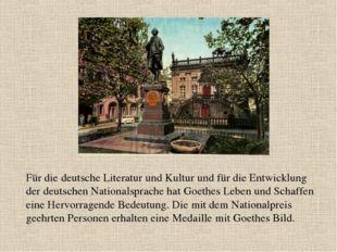 Für die deutsche Literatur und Kultur und für die Entwicklung der deutschen N