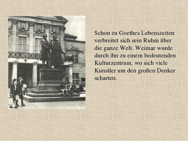 Schon zu Goethes Lebenszeiten verbreitet sich sein Ruhm über die ganze Welt....