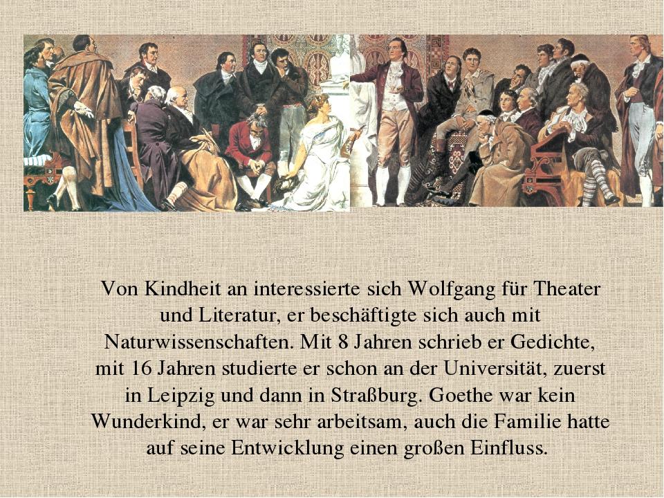 Von Kindheit an interessierte sich Wolfgang für Theater und Literatur, er bes...