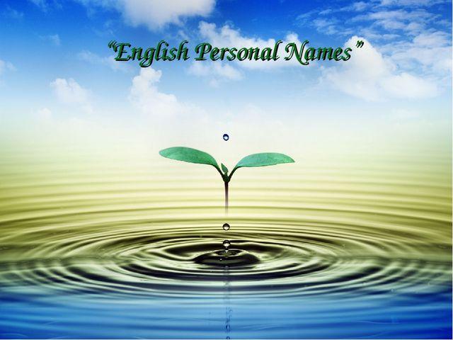 """English Personal Names"""