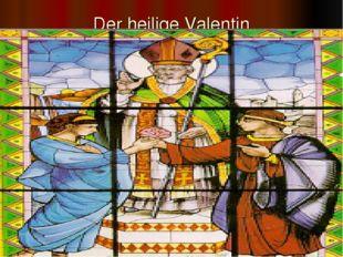 Der heilige Valentin