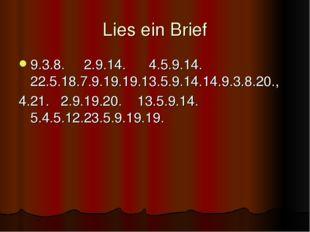 Lies ein Brief 9.3.8. 2.9.14. 4.5.9.14. 22.5.18.7.9.19.19.13.5.9.14.14.9.3.8.