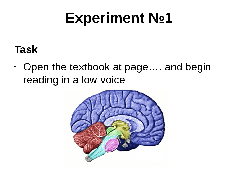 Experiment №1 Task Open the textbook at page…. and begin reading in a low voice