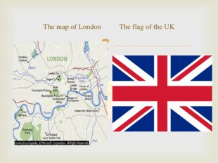 The map of London The flag of the UK