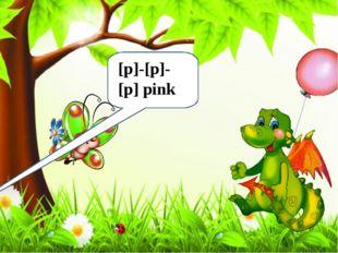 [ [p]-[p]-[p] pink