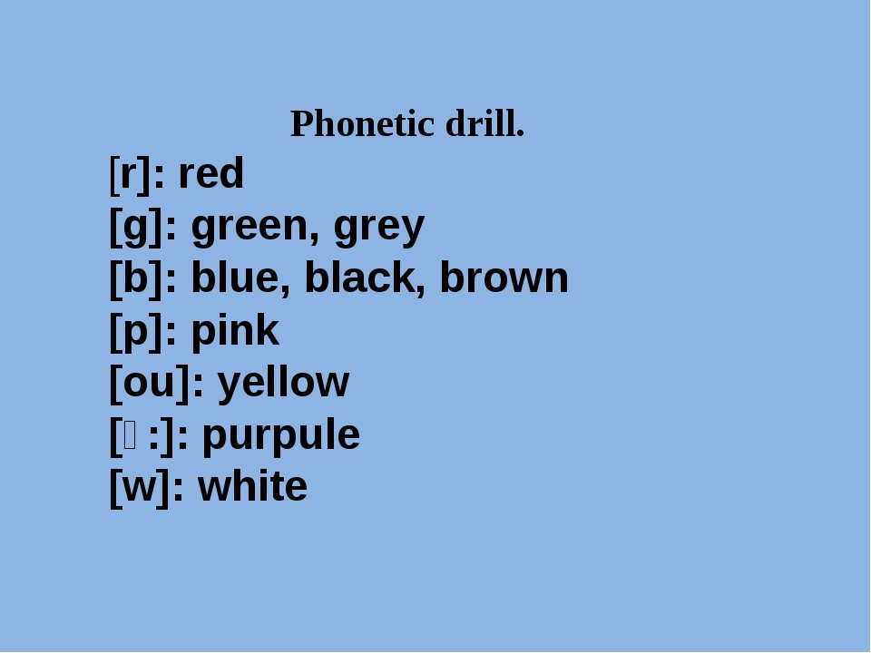 Phonetic drill. [r]: red [g]: green, grey [b]: blue, black, brown [p]: pink [...