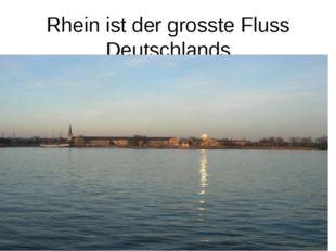 Rhein ist der grosste Fluss Deutschlands