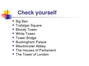 Check yourself Big Ben Trafalgar Square Bloody Tower White Tower Tower Bridg