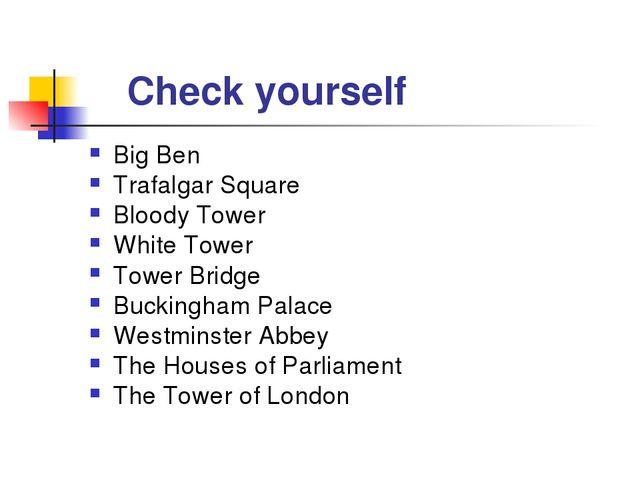 Check yourself Big Ben Trafalgar Square Bloody Tower White Tower Tower Bridg...