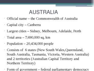 AUSTRALIA Official name – the Commonwealth of Australia Capital city – Canbe