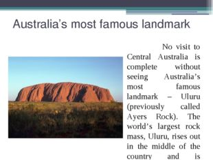 Australia's most famous landmark No visit to Central Australia is complete wi