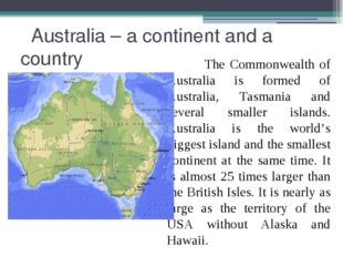Australia – a continent and a country The Commonwealth of Australia is forme
