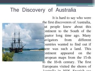 The Discovery of Australia It is hard to say who were the first discoverers