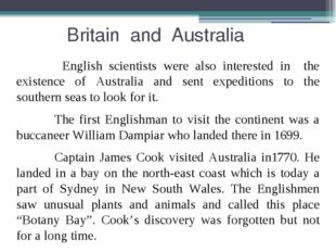 Britain and Australia English scientists were also interested in the existen
