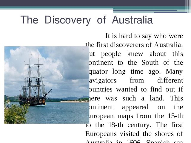 The Discovery of Australia It is hard to say who were the first discoverers...