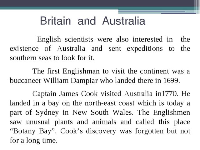 Britain and Australia English scientists were also interested in the existen...