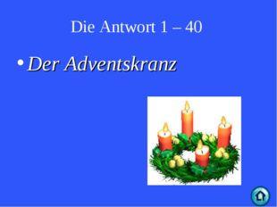 Die Antwort 1 – 40 Der Adventskranz