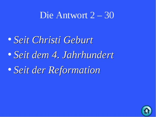 Die Antwort 2 – 30 Seit Christi Geburt Seit dem 4. Jahrhundert Seit der Refor...