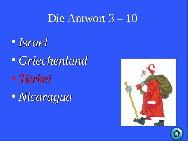Die Antwort 3 – 10 Israel Griechenland Türkei Nicaragua