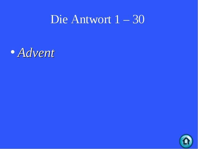 Die Antwort 1 – 30 Advent