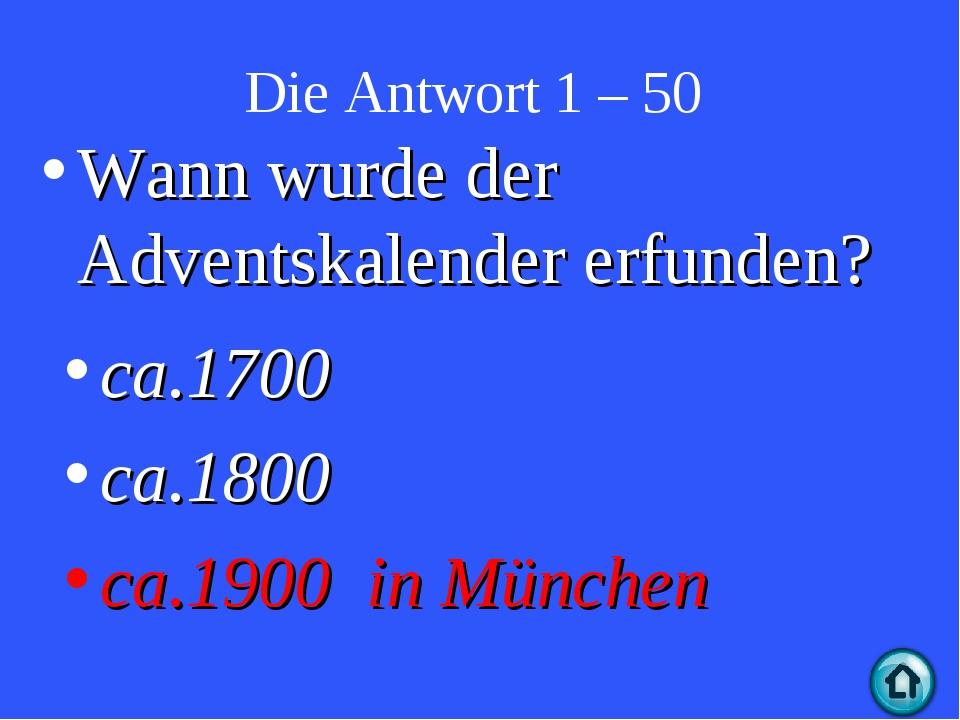 Die Antwort 1 – 50 ca.1700 ca.1800 ca.1900 in München Wann wurde der Adventsk...