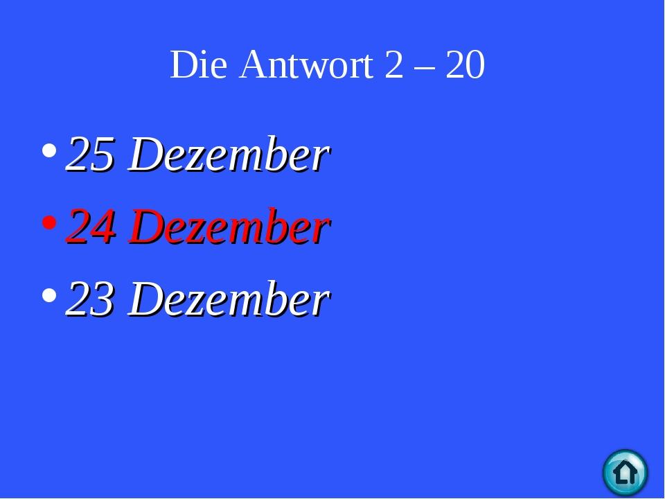Die Antwort 2 – 20 25 Dezember 24 Dezember 23 Dezember