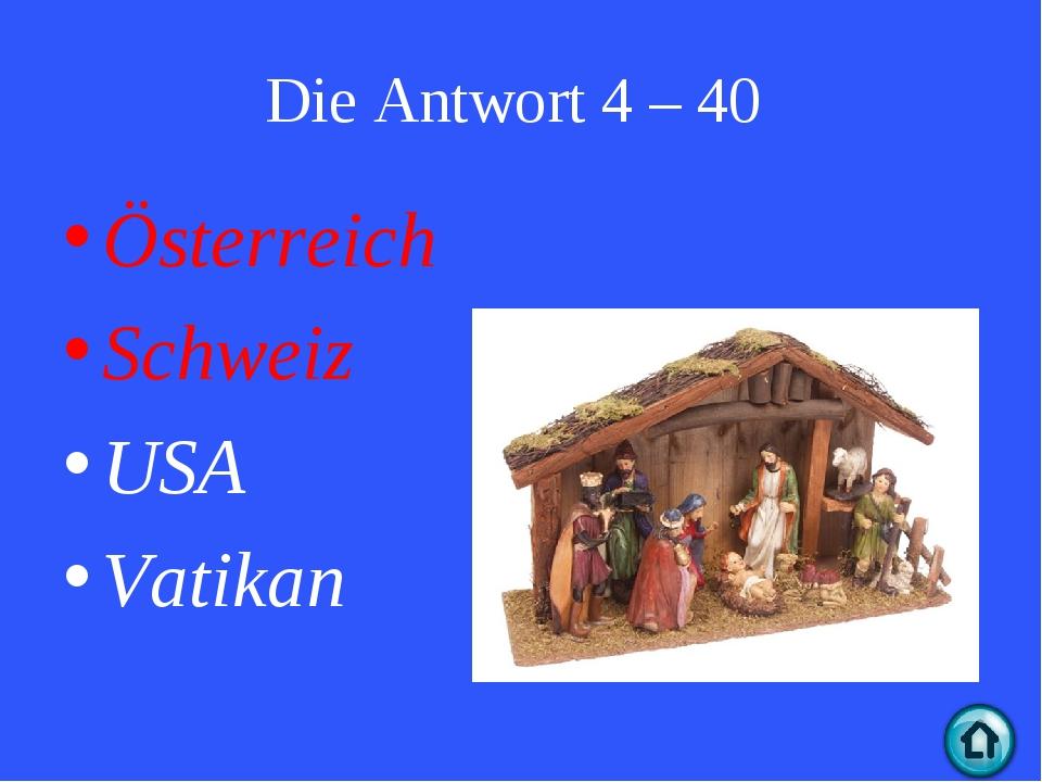 Die Antwort 4 – 40 Österreich Schweiz USA Vatikan