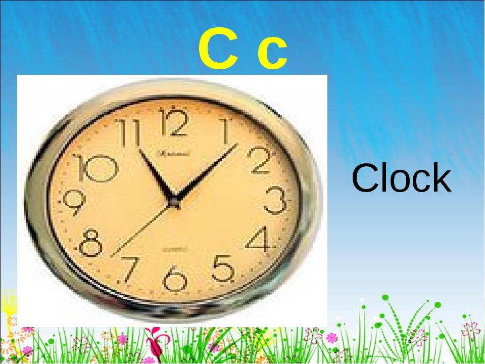 C c Clock